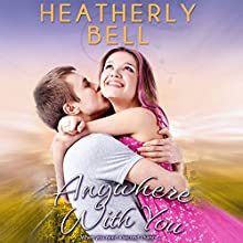 Anywhere with You: Starlight Hill Audiobook by Heatherly Bell Narrated by Maxine Mitchell