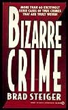 Bizarre Crime, Brad Steiger, 0451172191