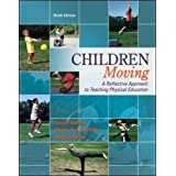 Children Moving:A Reflective Approach to Teaching Physical Education with Movement Analysis Wheel