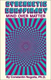 img - for Cybernetic Conspiracy: Mind over Matter book / textbook / text book