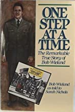 One Step at a Time: The Remarkable True Story of Bob Wieland