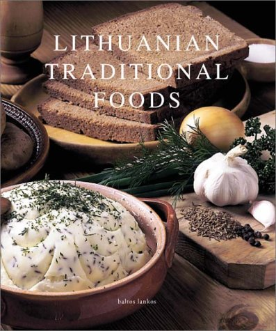 Lithuanian Traditional Foods by B. Imbrasiene, Birute Imbrasiene