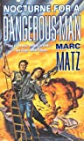 Nocturne for a Dangerous Man, Marc Matz, 0312869355