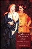 Les femmes et la tradition litteraire: Anthologie du Moyen Âge à nos jours; Seconde partie: XIXe-XXIe siècles (Yale Language Series) (French Edition)