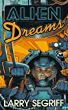Alien Dreams, Larry Segriff and Segriff, 0671878603