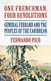 One Frenchman, Four Revolutions, Fernando Pico, 1558765611