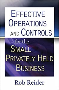 Effective Operations and Controls for the Small Privately Held Business by Wiley