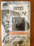 Damned Strong Love, Lutz Van Dijk, 0805037705