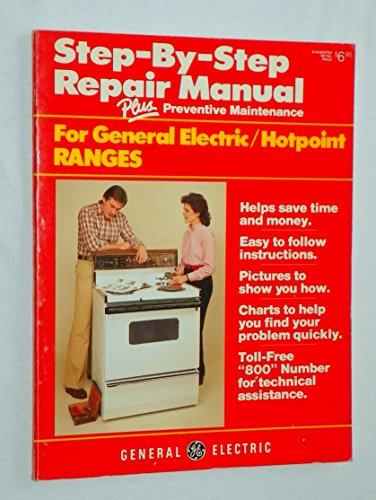 Step-by-Step Repair Manual plus Preventive Maintenance for General Electric/Hotpoint (Hotpoint Manual Range)