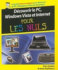 Découvrir le PC, Windows Vista et Internet pour les Nuls par Dan Gookin
