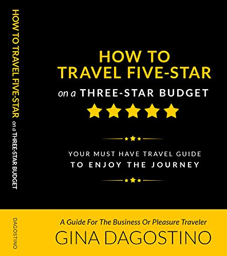 Download PDF How to Travel Five-Star on a Three-Star Budget - VIP Secrets for the Frequent Flyer