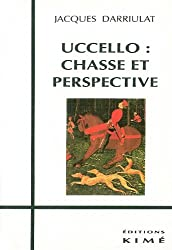 UCCELLO . CHASSE ET PERSPECTIVE