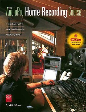 The AudioPro Home Recording Course Vol. I (Mix Pro Audio Series)