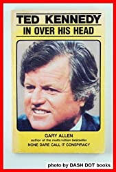 Ted Kennedy in Over His Head