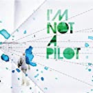 I'm Not a Pilot EP