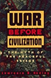 War Before Civilization, Lawrence H. Keeley, 0195091124
