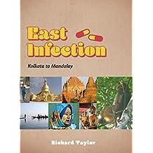East Infection: Kolkata to Mandalay