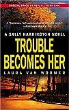 Trouble Becomes Her, Laura Van Wormer, 0778321568