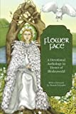 Flower Face: A Devotional Anthology in Honor of Blodeuwedd (Avalonian Devotionals)