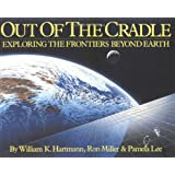 Out of the Cradle:  Exploring the Frontiers Beyond Earth