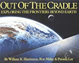 img - for Out of the Cradle: Exploring the Frontiers Beyond Earth book / textbook / text book