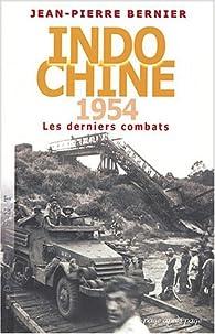 Indochine 1954 : Les derniers combats par Marc Arno