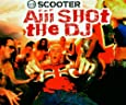 Aiii Shot the DJ