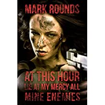 At This Hour, Lie at My Mercy All Mine Enemies (Plague Years Book 2)