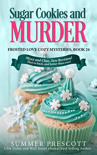 Sugar Cookies and Murder (Frosted Love Cozy Mysteries Book 24) ()