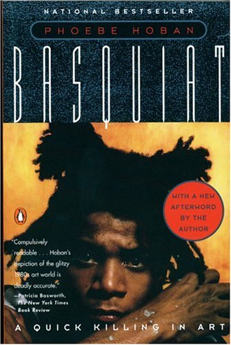 Basquiat: A Quick Killing in Art (Revised Edition)