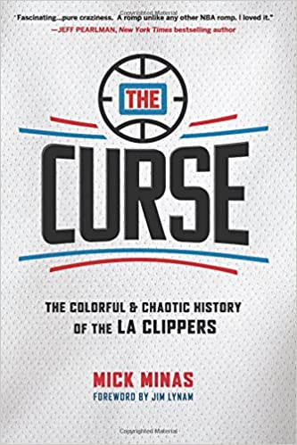 c36dcad53657 The Curse  The Colorful   Chaotic History of the LA Clippers  Mick ...