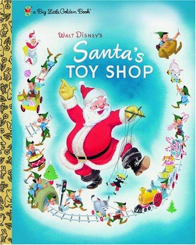 Walt Disney's Santa's Toy Shop (Big Little Golden Book) (Santas Toyshop)