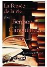 La Pensée de la vie chez Bergson et Canguilhem: Essai de philosophie par Chaumet