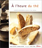 img - for A l'heure du th  : 25 recettes d licieuses de biscuits et leurs variantes book / textbook / text book