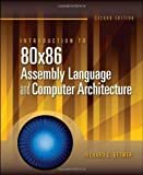 Introduction to 80x86 Assembly Language and Computer Architecture 9780763705022
