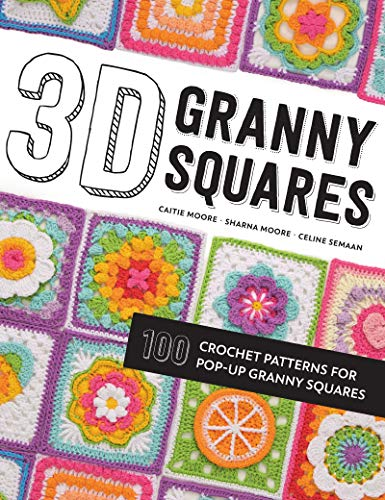 (3D Granny Squares: 100 Crochet Patterns for Pop-up Granny Squares)
