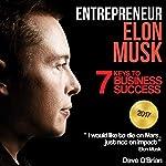 Entrepreneur: Elon Musk: 7 Keys to Business Success | Dave O'Brian