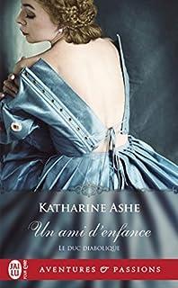 Le duc diabolique 02 : Un ami d'enfance, Ashe, Katharine