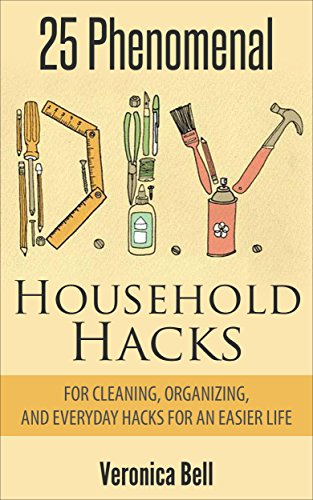 DIY: 25 Phenomenal DIY Household Hacks for Cleaning,Organizing, and Everyday Hacks For -