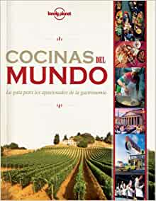 Cocinas del Mundo (Spanish Edition): Lonely Planet Food: 9788408119845