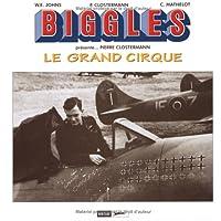 Grand cirque + géants du ciel biggles présente