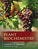 Plant Biochemistry (Biological Science), Florence Gleason, Raymond Chollet, 0763764019