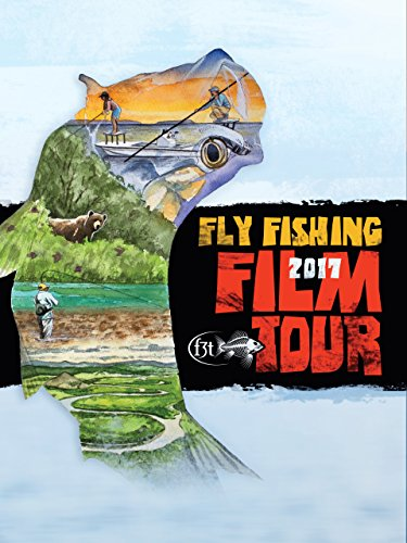 2017 Fly Fishing Film Tour by