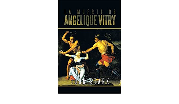 Amazon.com: La Muerte De Angelique Vitry (Spanish Edition ...