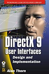 DirectX 9 User Interfaces: Design and Implementation [With CDROM] (Wordware Game Developer's Library)