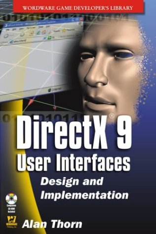 Directx 9 User Interfaces: Design And Implementation (Wordware Game Developer's Library) by Brand: Jones n Bartlett Learning