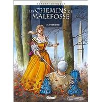 CHEMINS DE MALEFOSSE (LES) T.09 : LA PLUME DE FER
