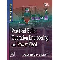 Practical Boiler Operation Engineering & Power