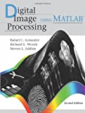 Digital Image Processing Using MATLAB, Gonzalez and Gonzalez, Rafael C., 0982085400