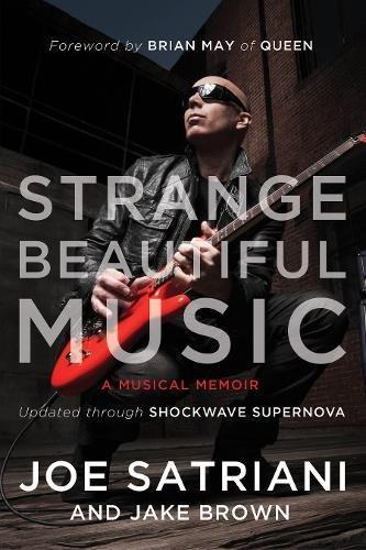 Strange Beautiful Music: A Musical Memoir [Joe Satriani - Jake Brown] (Tapa Blanda)